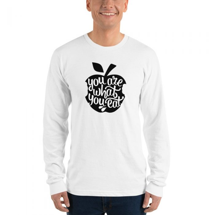 You Are What You Eat Long sleeve t-shirt (unisex)