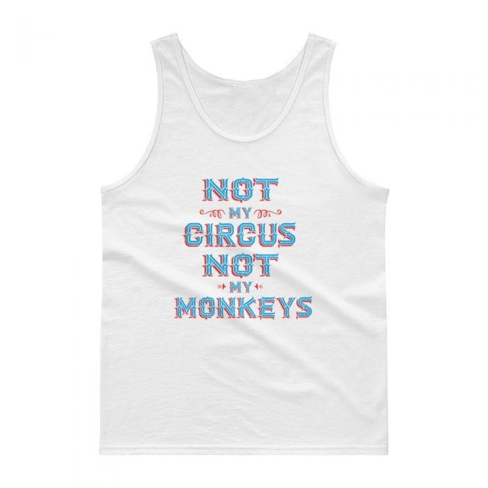 Not My Circus Tank top