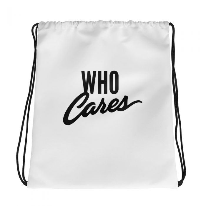 Who Cares Drawstring bag