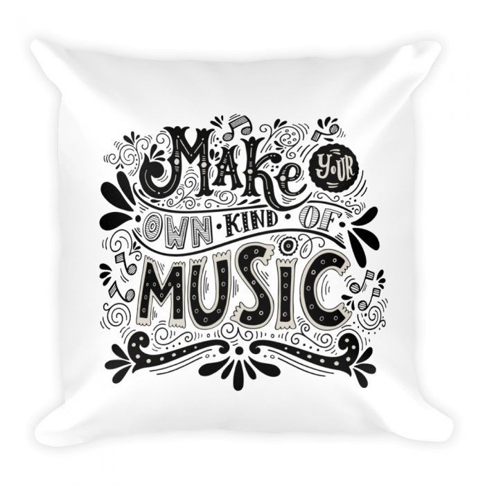 Make Your Kind of Music Pillow
