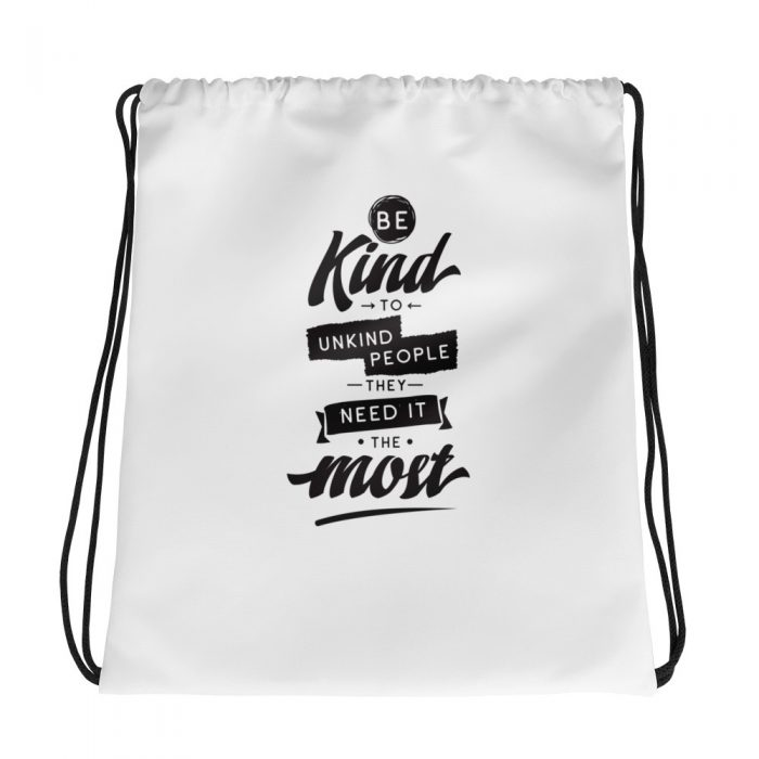 Be Kind to Unkind People Drawstring bag