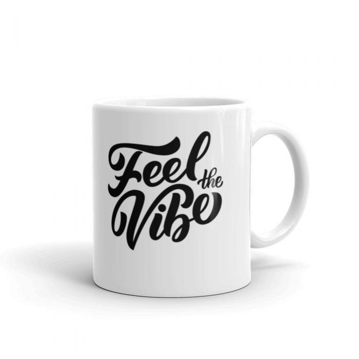Feel the Vibe Mug