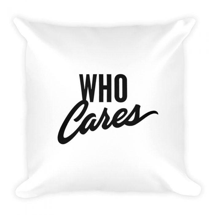 Who Cares Pillow