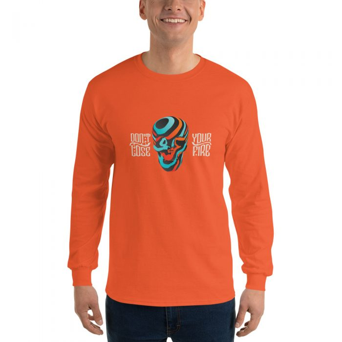 Don't Lose Your Fire Long Sleeve T-Shirt