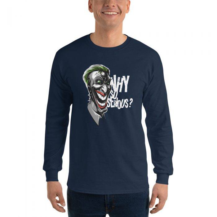 Why So Serious Long Sleeve T-Shirt
